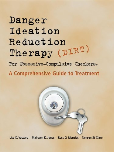 Danger Ideation Reduction Therapy (Dirt ) for Obsessive Compulsive Checkers: A Comprehensive Guide ...