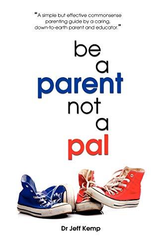 9781921513480: Be A Parent not a Pal