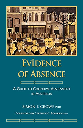 9781921513626: Evidence of Absence: A Guide to Cognitive Assessment in Australia