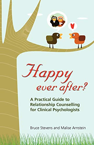 Happy Ever After?: A Practical Guide To Relationship Counselling For Clinical Psychologists: ...