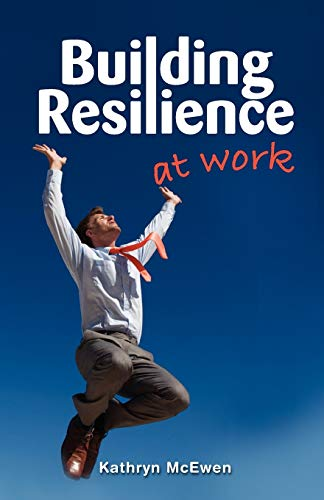 9781921513831: Building Resilience at Work