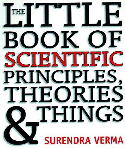 The Little Book of Scientific Principles: Verma, Surendra