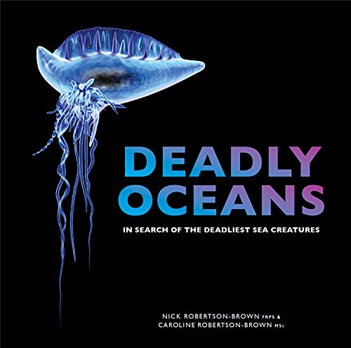 9781921517822: Deadly Oceans: In Search of the Deadliest Sea Creatures