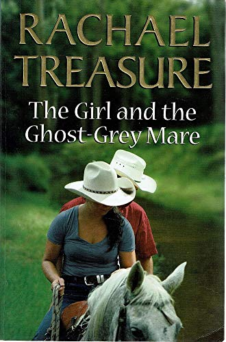 9781921518560: The Girl and the Ghost-Grey Mare