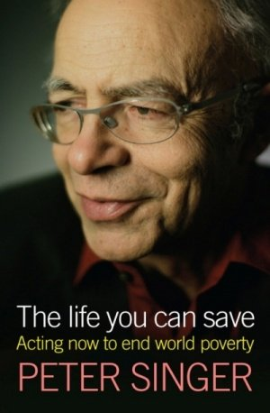 9781921520013: The Life You Can Save: Acting Now To End World Poverty