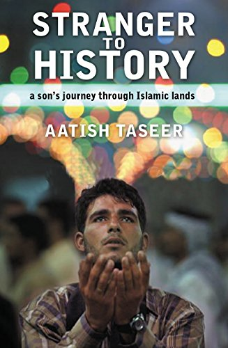 9781921520174: Stranger to History; a Son's Journey Through Islamic Lands