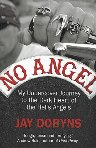 9781921520266: No Angels: My Undercover Journey to the Dark of the Hells Angels