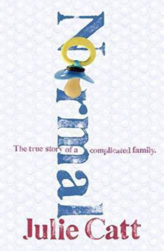 9781921520556: NORMAL. The true story of a complicated family.