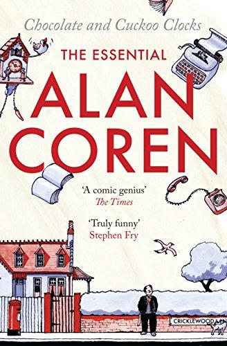 Chocolate & Cuckoo Clocks: The Essential Alan Coren (Paperback): Alan Coren