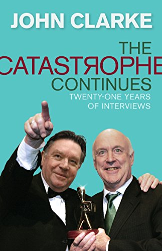 The Catastrophe Continues (Paperback): John Clarke
