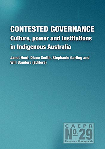 9781921536045: Contested Governance: Culture, power and institutions in Indigenous Australia (CAEPR Monograph No. 29)