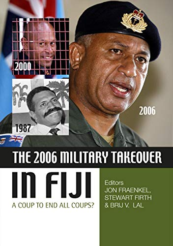 9781921536502: The 2006 Military Takeover in Fiji: A Coup to End All Coups?