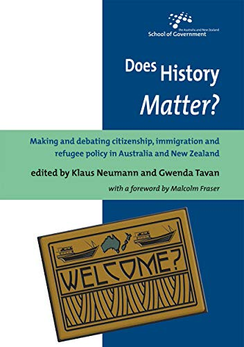 9781921536946: Does History Matter?: Making and debating citizenship, immigration and refugee policy in Australia and New Zealand