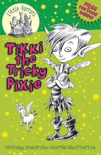 Tikki the Tricky Pixie (Little Horrors): Tiffany Mandrake; Illustrator-Martin