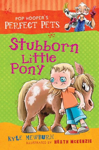 9781921541391: Stubborn Little Pony (Pop Hooper's Perfect Pets)