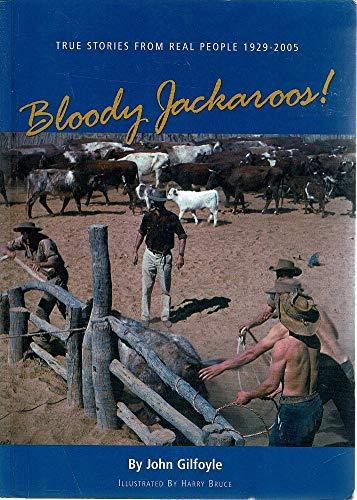 9781921555114: Bloody Jackaroos: True Stories from Real People 1929-2005