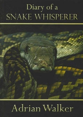 9781921555466: Diary of a Snake Whisperer