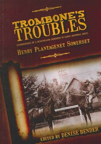 9781921555534: Trombone's Troubles: Experiences of a Queensland Jackeroo in Early Pastoral Days