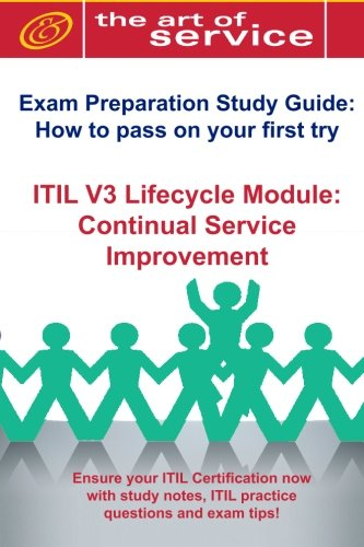 9781921573941: ITIL V3 Service Lifecycle CSI Certification Exam Preparation Course in a Book for Passing the ITIL V3 Service Lifecycle Continual Service Improvement ... on Your First Try Certification Study Guide