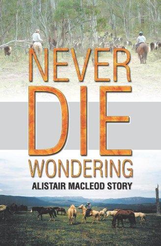 Never Die Wondering: The Alistair MacLeod Story