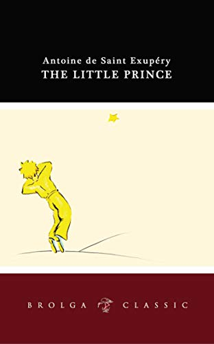 9781921596162: The Little Prince (Brolga Classics)