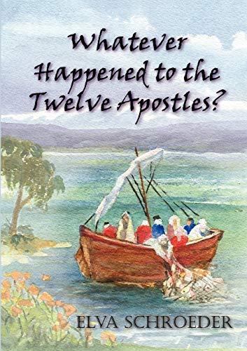 9781921633171: Whatever Happened to the Twelve Apostles?