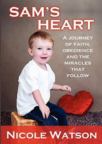 9781921633430: Sam's Heart: A Journey of Faith, Obedience and the Miracles That Follow