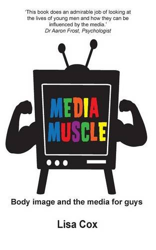 9781921633621: Media Muscle: Body Image and the Media for Guys