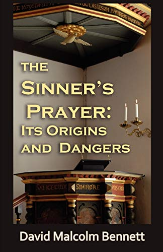 9781921633676: The Sinner's Prayer: Its Origins and Dangers