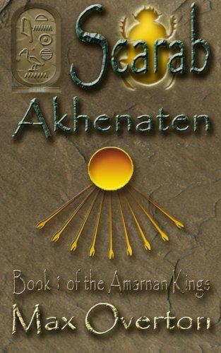 9781921636417: The Amarnan Kings Book 1: Scarab - Akhenaten