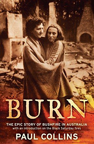 9781921640186: Burn: The Epic Story of Bushfire in Australia