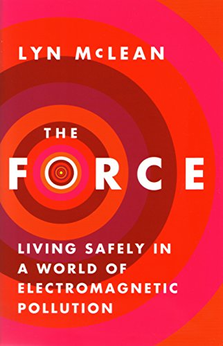 9781921640292: The Force: Living Safely in a World of Electromagnetic Pollution