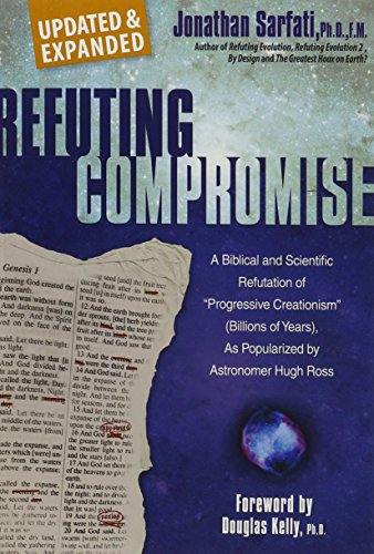 9781921643774: Refuting Compromise: A Biblical and Scientific Refutation of