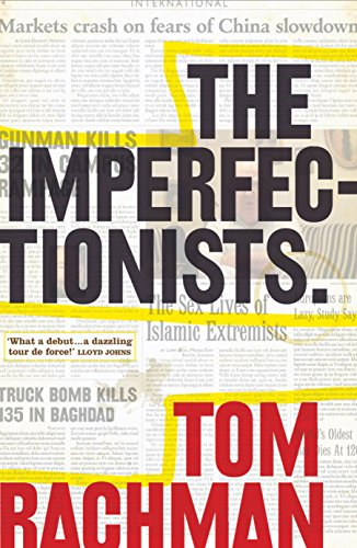 The Imperfectionists: Rachman, Tom