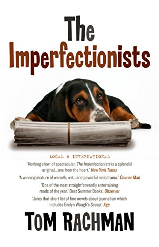 The Imperfectionists (Paperback): Tom Rachman