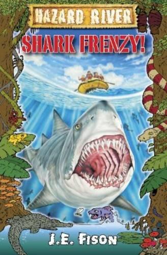 9781921665110: Shark Frenzy! (Hazard River)