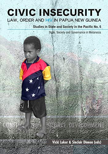 9781921666605: Civic Insecurity: Law, Order and HIV in Papua New Guinea