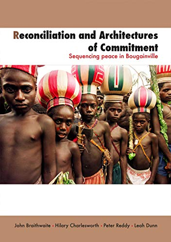 Reconciliation and Architectures of Commitment (1921666684) by John Braithwaite; Hilary Charlesworth; Peter Reddy; Leah Dunn