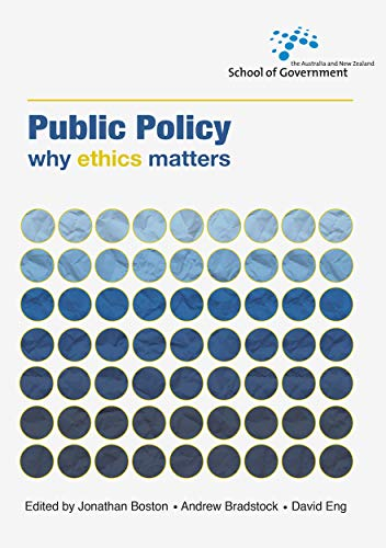 Public Policy: Why ethics matters: Jonathan Boston