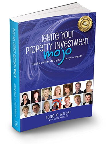 9781921673658: Ignite Your Property Investment MOJO (bricks and mortar, your way to wealth)