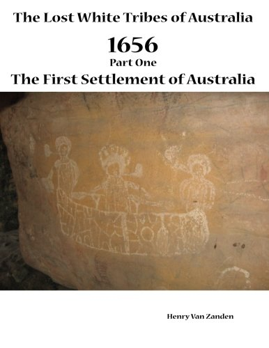 9781921673672: The Lost White Tribes of Australia Part 1: 1656 The First Settlement of Australia (Australia Discovered)