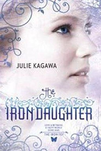 9781921685583: [( The Iron Daughter )] [by: Julie Kagawa] [Aug-2010]