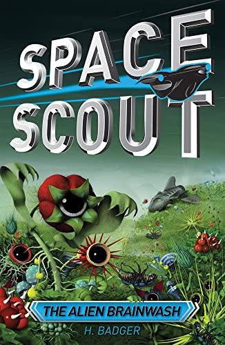 9781921690853: The Alien Brainwash (Space Scout)