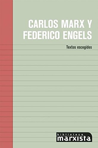 Carlos Marx y Federico Engels: Textos Escogidos: Marx, Karl, Engels,