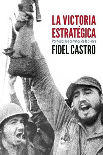 9781921700156: La Victoria estratégica: Por todos los caminos de la Sierra (Coleccion Fidel Castro) (Spanish Edition)