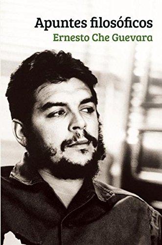 Apuntes Filosóficos: Un inédito del Che Guevara: Ernesto Che Guevara