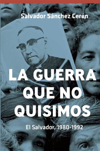 9781921700491: La Guerra Que No Quisimos El Salvador, 1980-1992