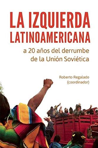 9781921700651: La Izquierda latinoamericana a 20 años del derrumbe de la Unión Soviética (Spanish Edition)