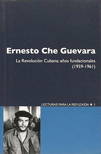 9781921700750: ERNESTO CHE GUEVARA. LA REVOLUCION CUBANA. AÑOS FUNDACIONALES 1959 - 1961