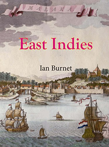 9781921719592: East Indies: The 200 Year Struggle Between the Portuguese Crown, the Dutch East India Company and the English East India Company for Supremacy in the Eastern Seas